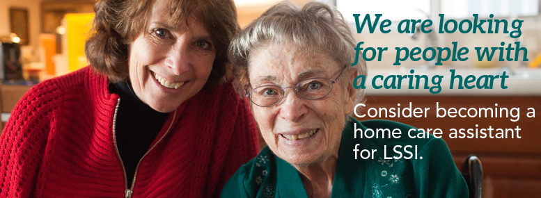 Consider becoming a Home Care Assistant with LSSI